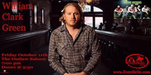 William Clark Green w/special guest The Wayne Hoskins Band