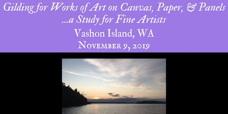 Vashon Island - Gilding for Works of Art on Canvas, Paper, and Panels...a Study for Fine Artists tickets