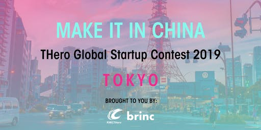 MAKE IT IN CHINA THero Global Startup Contest 2019 - TOKYO - SEMI-FINALS