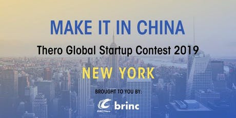 MAKE IT IN CHINA THero Global Startup Contest 2019 - NEW YORK - SEMI-FINALS tickets