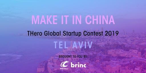 MAKE IT IN CHINA THero Global Startup Contest 2019 - TEL AVIV - SEMI-FINALS