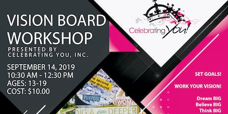 Celebrating You, Inc. Invites You to - Vision Board Workshop - Ages 13-19 tickets