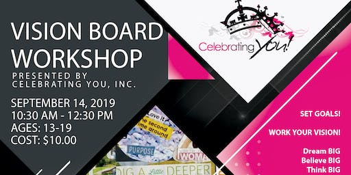 Celebrating You, Inc. Invites You to - Vision Board Workshop - Ages 13-19