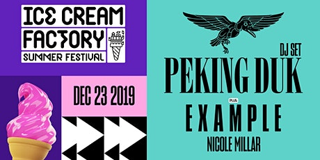 Peking Duk [DJ Set] + Example [UK] + Nicole Millar at ICE CREAM FACTORY tickets