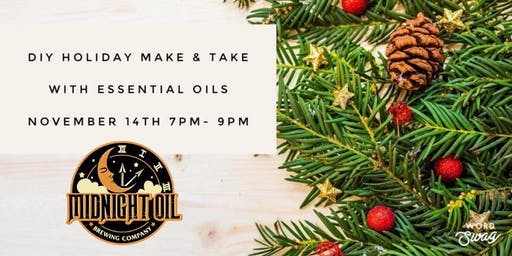 DIY Holiday Make & Take with Essential Oils