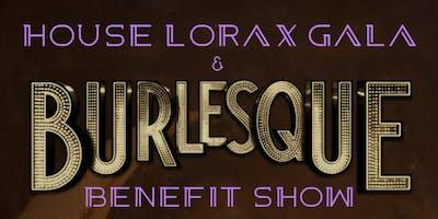 House Lorax Benefit Gala 7:30 Burlesque Show
