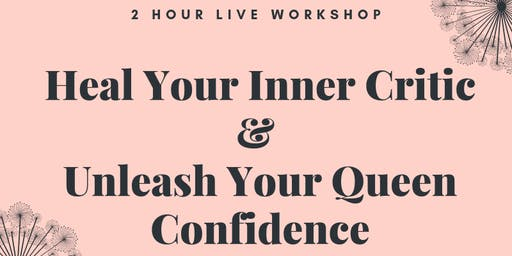 Heal Your Inner Critic + Unleash Your Queen Confidence