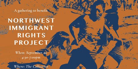 A gathering to benefit Northwest Immigrant Rights Project (2019) tickets