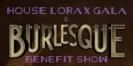 House Lorax Benefit Gala 9pm Burlesque Show tickets