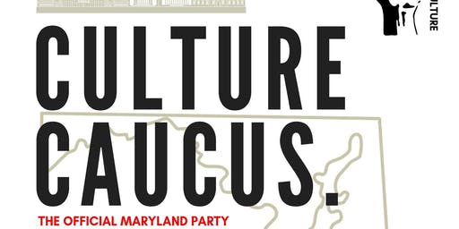 Culture Caucus: The Official Maryland Party