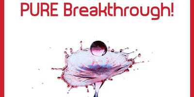 PURE Breakthrough.                       Pause - Unearth - Review - Expand.
