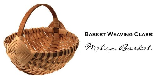 Basket Weaving Class: Melon Basket