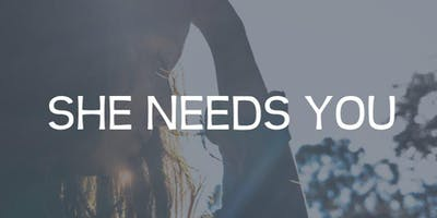 She Needs You