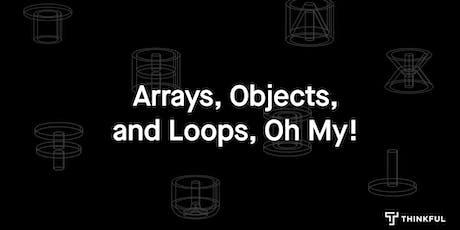 Thinkful Webinar | JavaScript Arrays, Objects, and Loops tickets