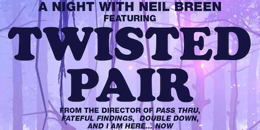 Twisted Pair (Outdoor Movie) and Q&A with Director Neil Breen