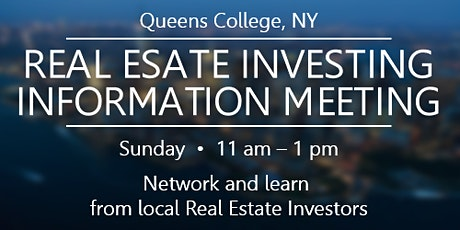 QUEENS REAL ESTATE INVESTING INFORMATION MEETING- Network & Learn tickets
