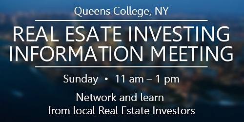 QUEENS REAL ESTATE INVESTOR INFORMATION MEETING- Learn & Network