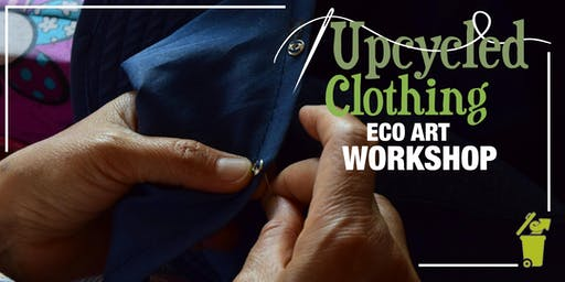 Upcycled Clothing Eco-Art Workshop