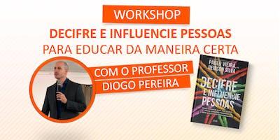 Workshop DECIFRE E INFLUENCIE PESSOAS PARA EDUCAR DA MANEIRA CERTA