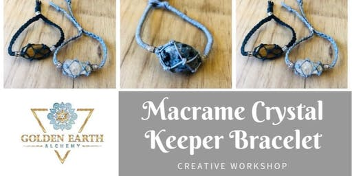 Macramé Crystal Keeper Bracelet Workshop