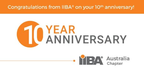 IIBA Brisbane - 29 August - 10th Year Anniversary Celebratory Event: Growing your career as a Business Analyst tickets