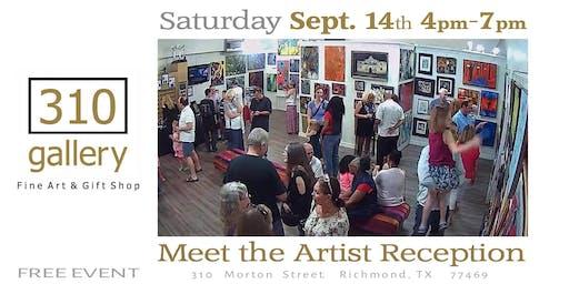 "SEPTEMBER 14, 2019 ""Meet the Artists"" - Artist Reception at 310 Gallery!"