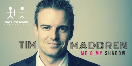 Me & My Shadow - Tim Maddren tickets