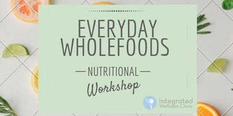 Everyday Wholefoods Nutritional Workshop tickets