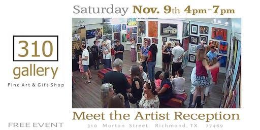 "NOVEMBER 9, 2019 ""Meet the Artists"" - Artist Reception at 310 Gallery!"