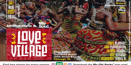 Sat August 31st: Love Village presented by AfroFuturistic, We Love Soul, and NOITP