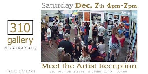 """DECEMBER 7, 2019 """"Meet the Artists"""" - Artist Reception at 310 Gallery!"""