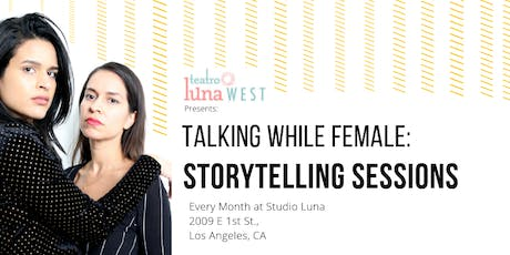 Talking While Female Storytelling Sessions: You're Doing Great Sweetie Ep. 19 tickets