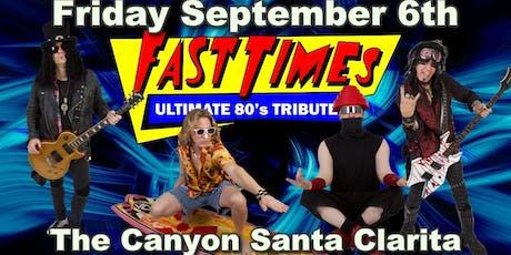 Fast Times at The Canyon Santa Clarita Sept 6th 80s Night tickets