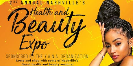Y.A.N.A. .Org. 2nd Annual Health And Beauty Expo tickets