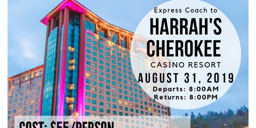 Express  round trip coach ride to Harrah's Cherokee Casino Resort...