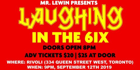 Mr. Lewin Presents : Laughing In The 6ix tickets