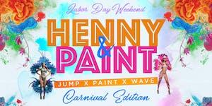HENNY n PAINT : Jump x Paint x Wave Labor Day Wknd