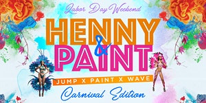 HENNY n PAINT : Jump x Paint x Wave Labor Day Wknd