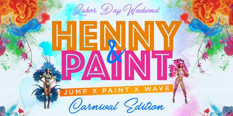 HENNY n PAINT : Jump x Paint x Wave Labor Day Wknd tickets