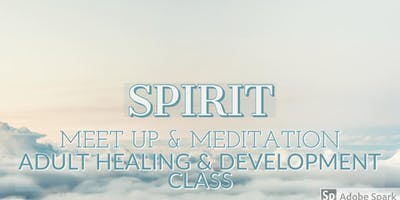 >>SPIRIT<< Friday night >MeetUp & Meditate< Healing & Development class.