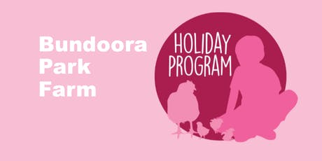 Bundoora Park Farm Holiday Program Spring 2019 tickets