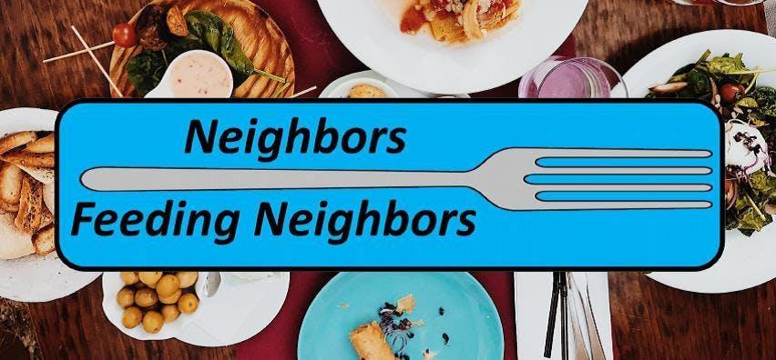 Neighbors Feeding Neighbors 2019  Let's Eat!