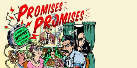 Promises Promises: 80 Years of Wooing New Zealand Voters tickets