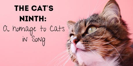 The Cat's Ninth: A Homage to Cats in Song tickets