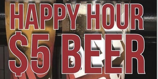 Happy Hour $5. local craft beer everyday 1-5pm
