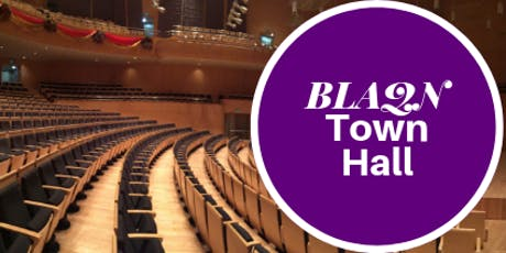 BLAQN Town Hall Meeting-Theatre tickets