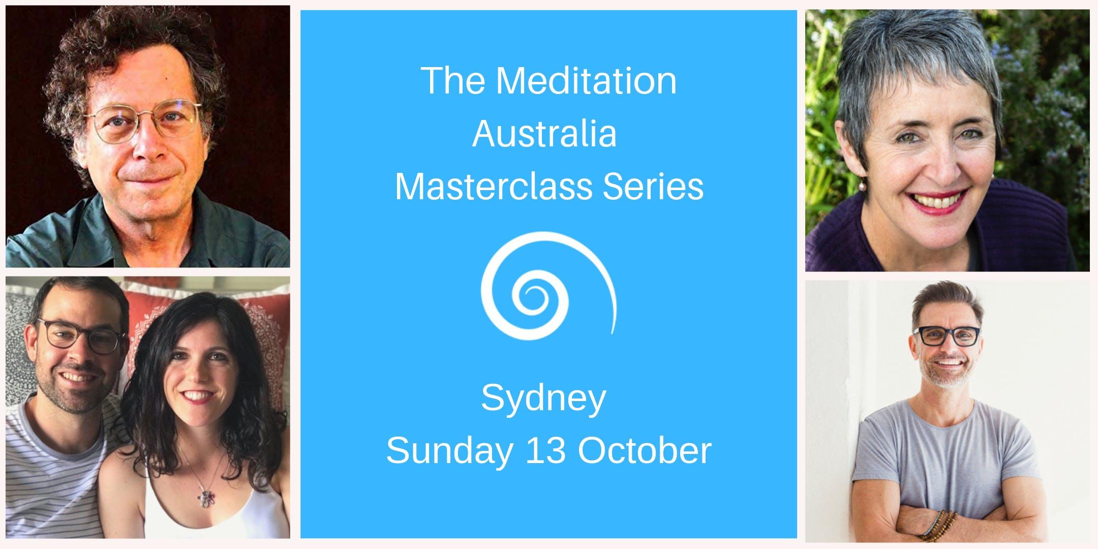 The Meditation Australia Masterclass Series Sydney Sunday 13 October