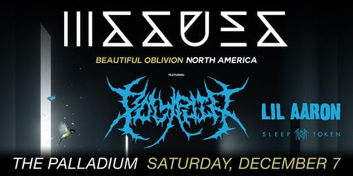 The Noise Presents ISSUES: THE BEAUTIFUL OBLIVION TOUR