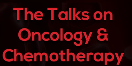 THE TALKS ON ONCOLOGY AND CHEMOTHERAPY tickets