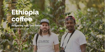 Ethiopia coffee - an evening with Getu Bekele